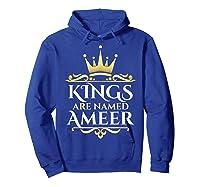 Kings Are Named Ameer T-shirt Hoodie Royal Blue