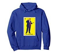 Trump El Pendejo Loteria Card Resist Impeach Trump G999997 Shirts Hoodie Royal Blue