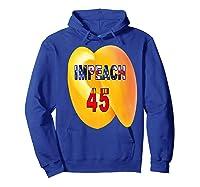 Impeach 45 Premium T Shirt Hoodie Royal Blue