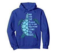 And Into The Ocean I Go To Lose My Mind And Find My Soul T Shirt Hoodie Royal Blue