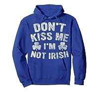 Don T Kiss Me I M Not Irish T Shirt Saint Patrick Day Gift Hoodie Royal Blue