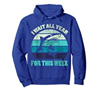 Wait All Year For This Week Funny Shark Shirts Hoodie Royal Blue