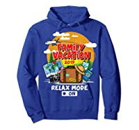 Family Vacation Trip 2019 Relax Mode On T Shirt Hoodie Royal Blue