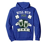 Saint Patrick S Day Will Run For Beer Running T Shirt Hoodie Royal Blue