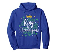 King Of Shenanigans Funny Saint Patricks Day T Shirt Hoodie Royal Blue