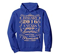 August 2016 - 3 Years Of Being Sunshine Birthday Shirt Hoodie Royal Blue
