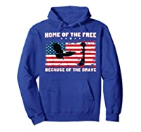 Home Of The Free Because Of The Brave Veterans Tshirt Hoodie Royal Blue