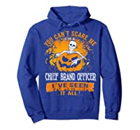You Can't Scare Me I Am A Chief Brand Officer Halloween Shirts Hoodie Royal Blue