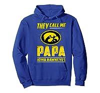 Iowa Hawkeyes They Call Me Papa T-shirt - Apparel Hoodie Royal Blue