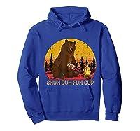 Shuh Duh Fuh Cup Bear Drinking Beer Camping T Shirt Hoodie Royal Blue