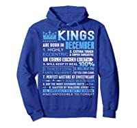 Kings Are Born In December December Birthday Gifts Shirts Hoodie Royal Blue