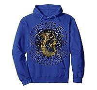 September Girl The Soul Of A Mermaid Tshirt Funny Gift T Shirt Hoodie Royal Blue