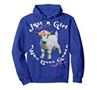 Just A Girl Who Loves Goats Goat Farm Crazy Lady Gift Shirts Hoodie Royal Blue