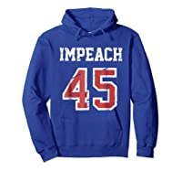 Impeach 45 T Shirt Team Impeach Trump Vintage Hoodie Royal Blue