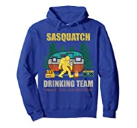 Sasquatch Drinking Team Drink Till You Believe Vintage T Shi Shirts Hoodie Royal Blue