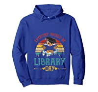 Vintage Everyday Should Be Library Day Owl Reading Book Gift T Shirt Hoodie Royal Blue
