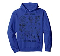 Plant These Save The Bees Shirt Yellow Hoodie Royal Blue