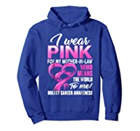 Breast Cancer Awareness Shirt I Wear Pink For Mother In Law Hoodie Royal Blue