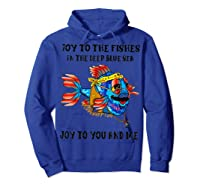 Joy To Fishes In Deep Blue Sea Hippie Shirts Hoodie Royal Blue