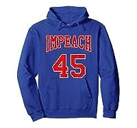 Impeach 45 T Shirt Red Edition Hoodie Royal Blue