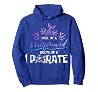 Funny Mermaid Sailor Mermaid Soul And Pirate Mouth T Shirt Hoodie Royal Blue