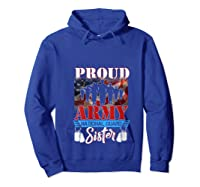 Proud Army National Guard Sister Mothers Day Shirt T-shirt Hoodie Royal Blue