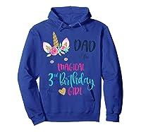 Unicorn Dad Of The 3rd Birthday Girl Matching Papa Shirts Hoodie Royal Blue