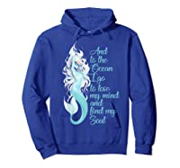 And To The Ocean I Go To Lose My Mind And Find My Soul Shirt Hoodie Royal Blue