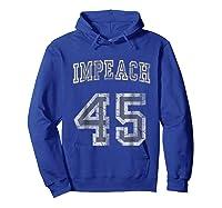Impeach 45 Trump Shirts Hoodie Royal Blue