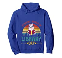 Vintage Everyday Should Be Library Day Unicorn Reading Book T Shirt Hoodie Royal Blue