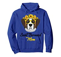 Saint Bernard Mom Shirt Sunflower Dog Lovers Mother S Day Hoodie Royal Blue