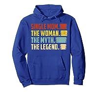 Vintage Single Mom The Woman The Myth The Legend T Shirt Hoodie Royal Blue
