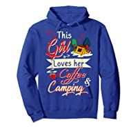 This Girl Loves Her Coffee And Camping Gift Shirts Hoodie Royal Blue