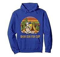 Shuh Duh Fuh Cup Drinking Beer Camping T Shirt T Shirt Hoodie Royal Blue