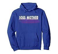 Soul Mother T Shirt Hoodie Royal Blue