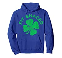 Shaced T Shirt Saint Patrick Day Gift Hoodie Royal Blue