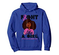 Fight Breast Cancer Awareness Month Shirt Black Girl Hoodie Royal Blue