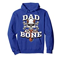 S Dad To The Bone Father S Day For Papa T Shirt Hoodie Royal Blue