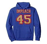 Impeach 45 Printed On Back Shirts Hoodie Royal Blue