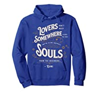 Lovers Somewhere Classic Love Quote Valentines Day T Shirt Hoodie Royal Blue