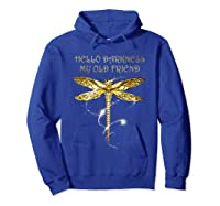 Hello Darkness My Old Friend Hippie T-shirt Dragonfly Hoodie Royal Blue