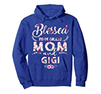 Blessed To Be Called Mom And Gigi T Shirt Mothers Day Hoodie Royal Blue