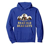 Read Old Dead Guys Funny Theology T Shirt Hoodie Royal Blue