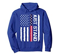Memorial Day Veterans Day 2018 T Shirt Just Stand Hoodie Royal Blue