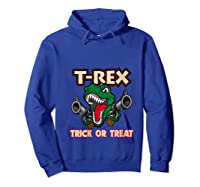 T Rex Arms Trick Or Treat Halloween Shirts Hoodie Royal Blue