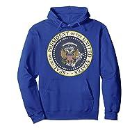 One Term Donnie Fake Presidential Seal Shirts Hoodie Royal Blue