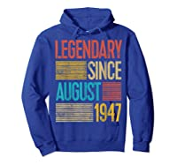 72nd Birthday Gifts Legendary Since August 1947 Shirts Hoodie Royal Blue