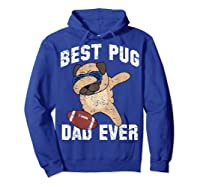 Dabbing Pug Dog Football Dad Funny Fathers Day Out Shirts Hoodie Royal Blue