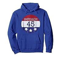 8645 Impeach 45 86 Him Patriotic Button T Shirt Hoodie Royal Blue
