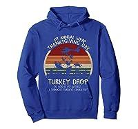 Thanksgiving Turkey Funny Wkrp Turkey Drop Shirts Hoodie Royal Blue